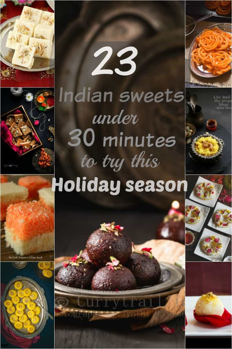 23 indian sweets under 30 minutes to try this holiday season