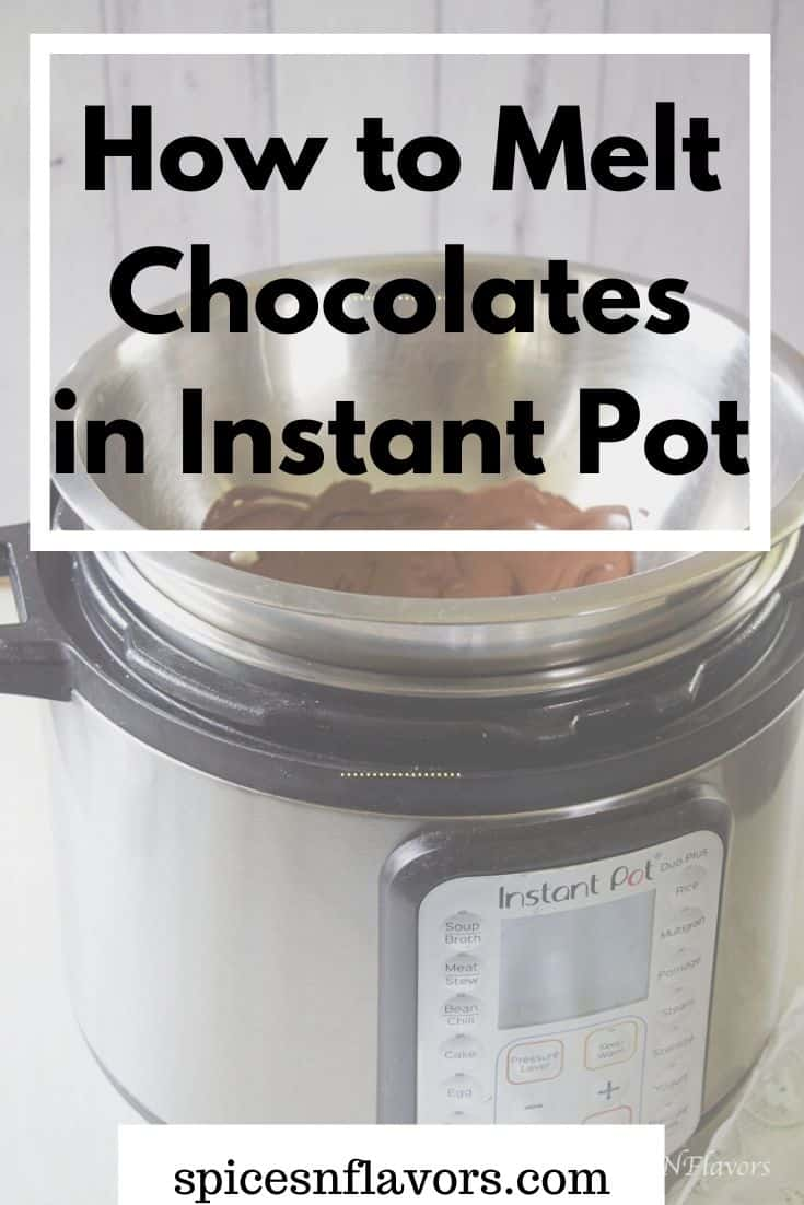 chocolates melted in a steel bowl using instant pot as a double broiler.