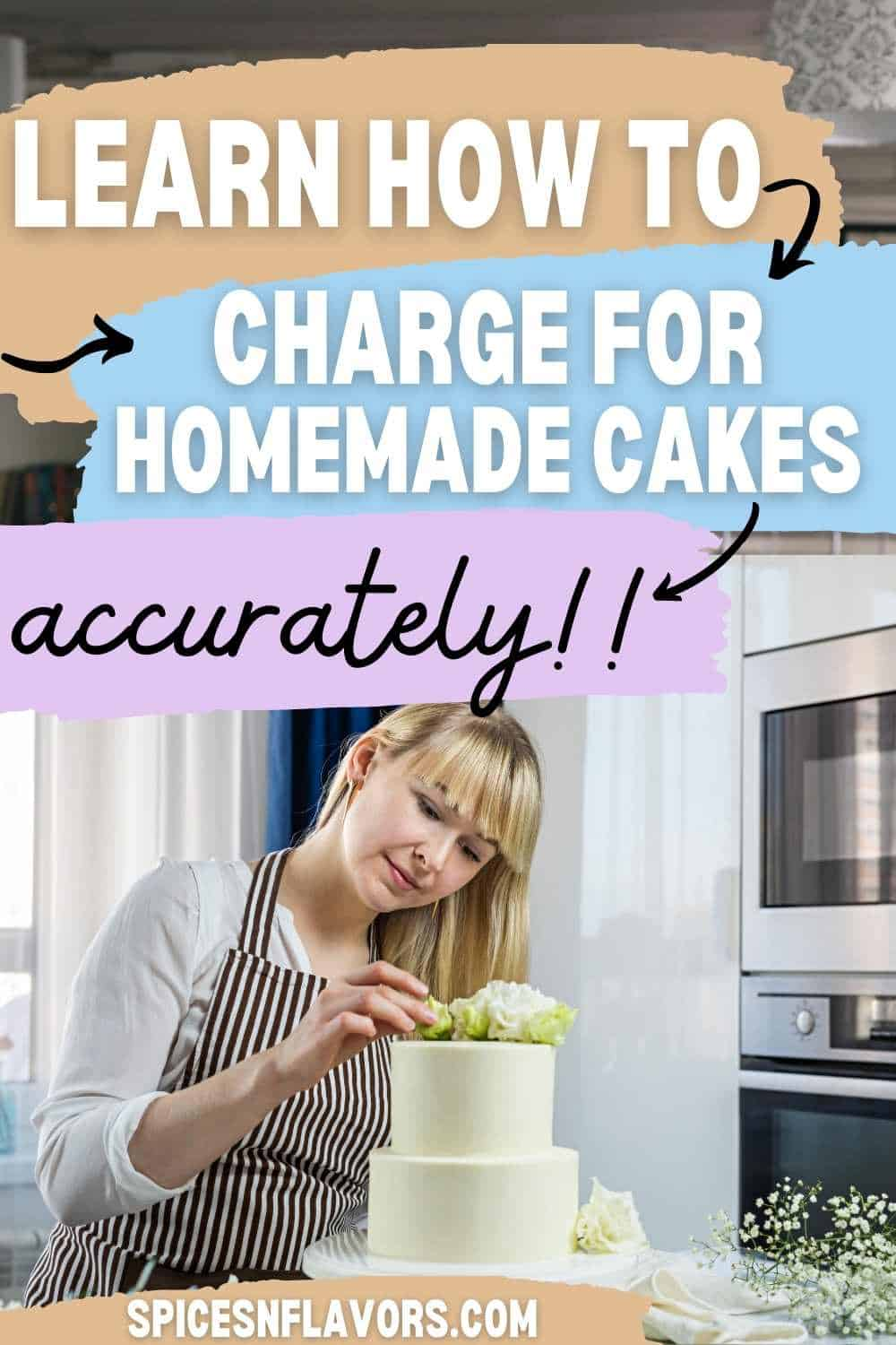 a woman decorating homemade cake with a text stating how to charge for homemade cakes