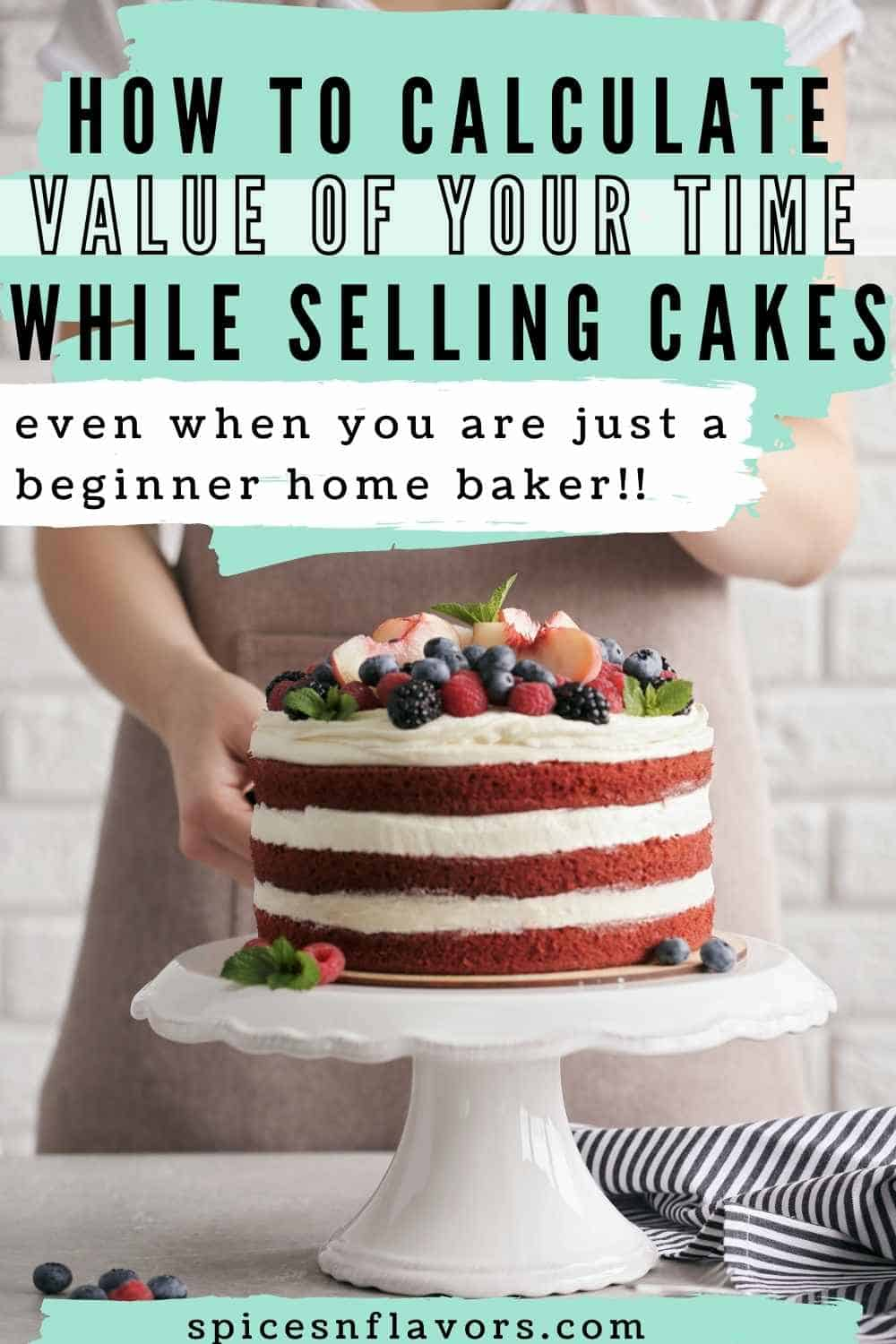 woman decorating a cake with text stating how to charge for your time
